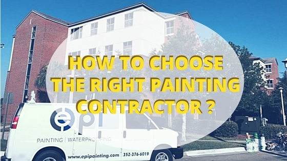 HOW TO CHOOSE THE RIGHT PAINTING CONTRACTOR